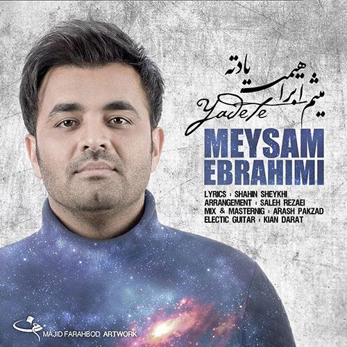 Meysam Ebrahimi Yadete - دانلود آهنگ جدید میثم ابراهیمی به نام یادته